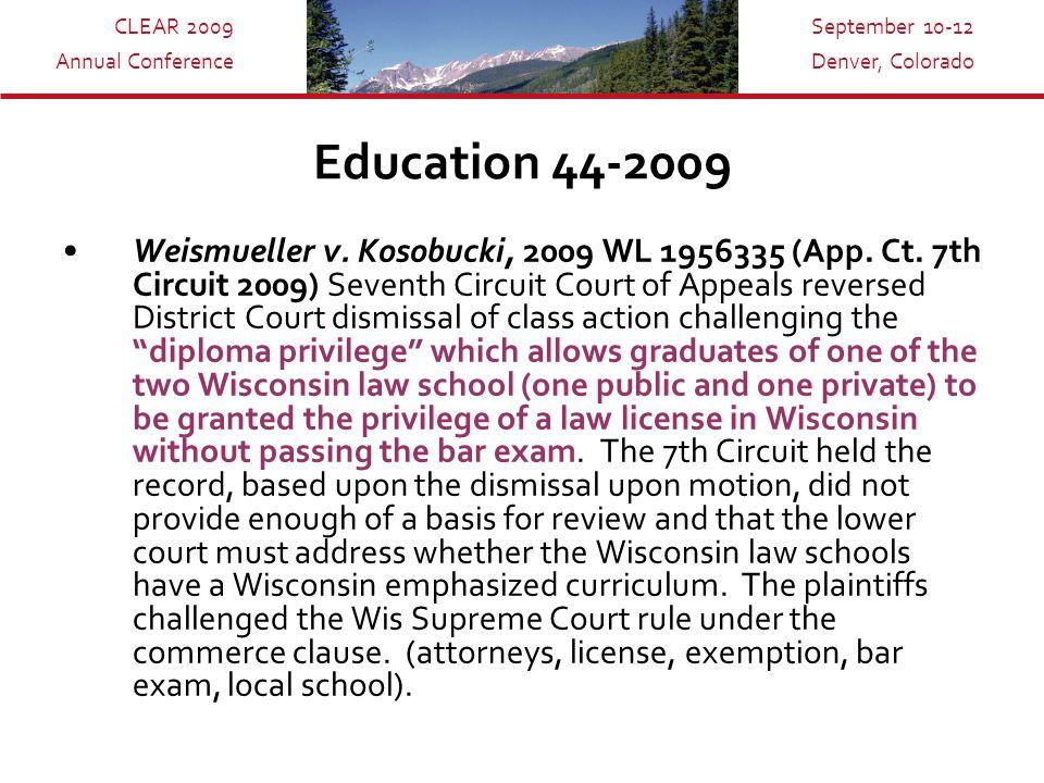 CLEAR 2009 Annual Conference September 10-12 Denver, Colorado Education 44-2009 Weismueller v.