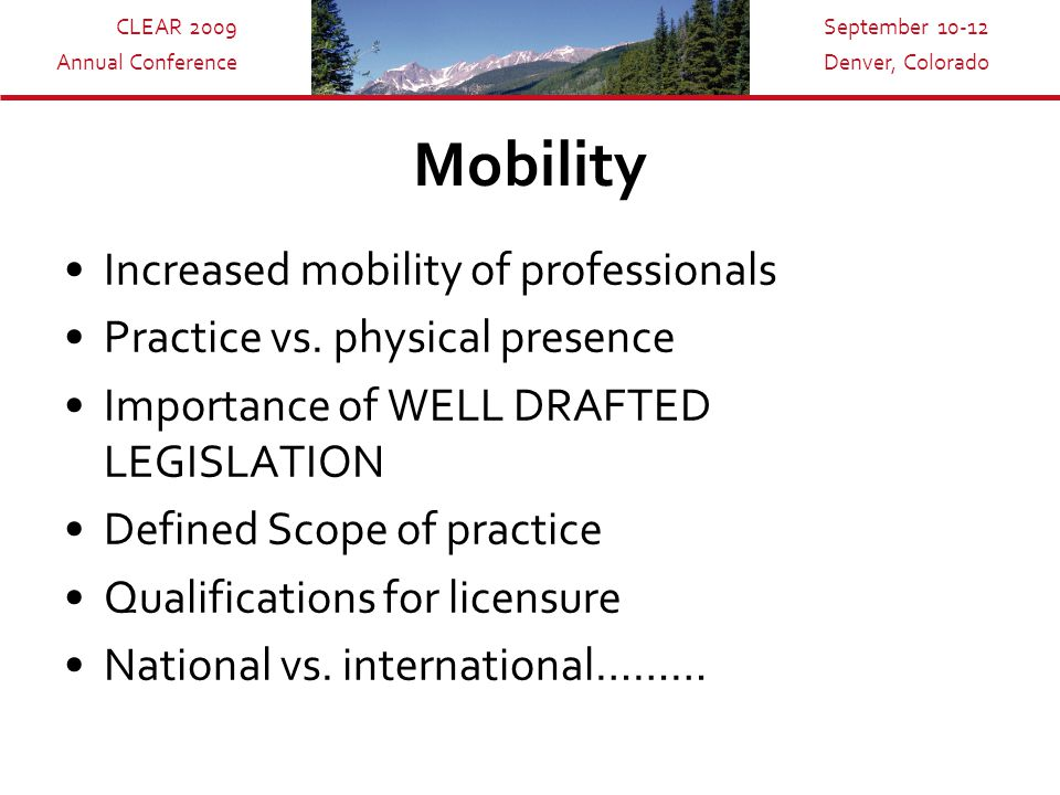 CLEAR 2009 Annual Conference September 10-12 Denver, Colorado Legal Issues Why do we license?.