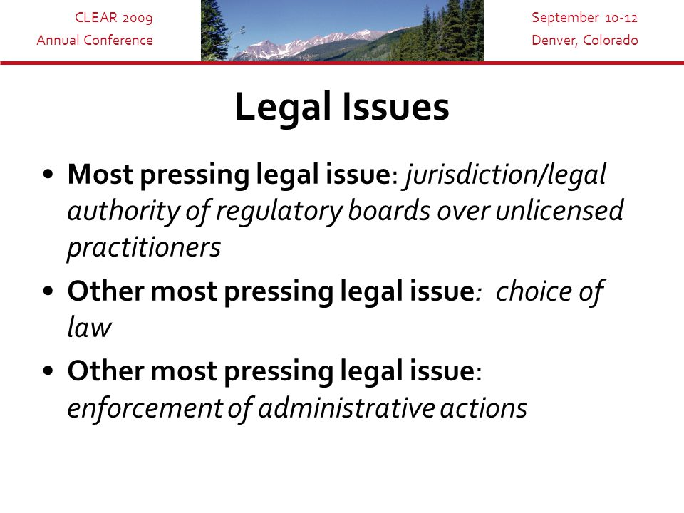 CLEAR 2009 Annual Conference September 10-12 Denver, Colorado Judicial Opinions Relevant cases…….