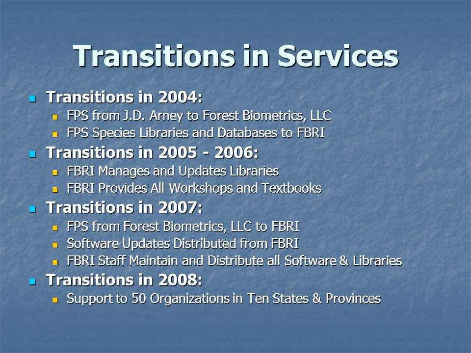 Transitions in Services Transitions in 2004: Transitions in 2004: FPS from J.D.