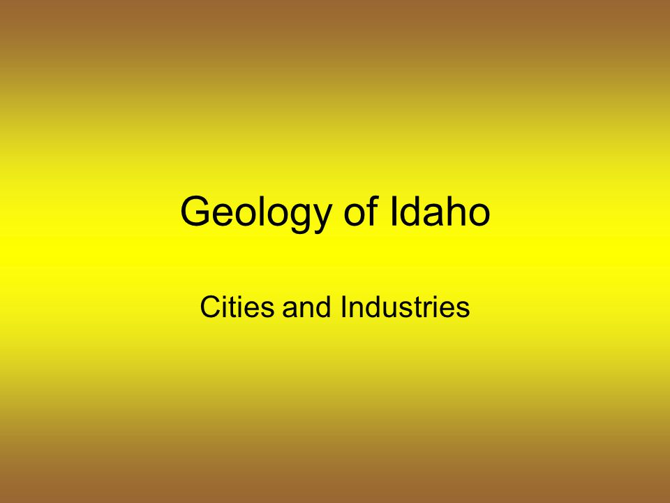 Geology of Idaho Cities and Industries