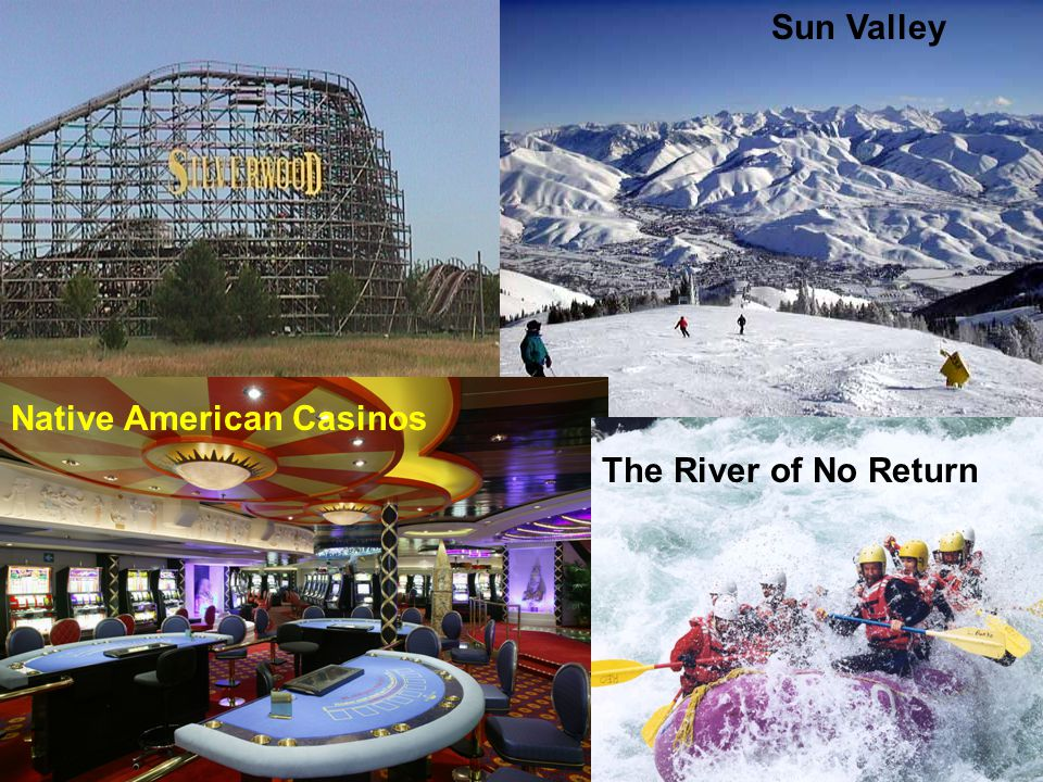 Sun Valley The River of No Return Native American Casinos