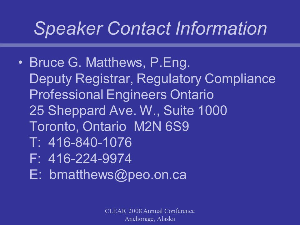 CLEAR 2008 Annual Conference Anchorage, Alaska Speaker Contact Information Bruce G.