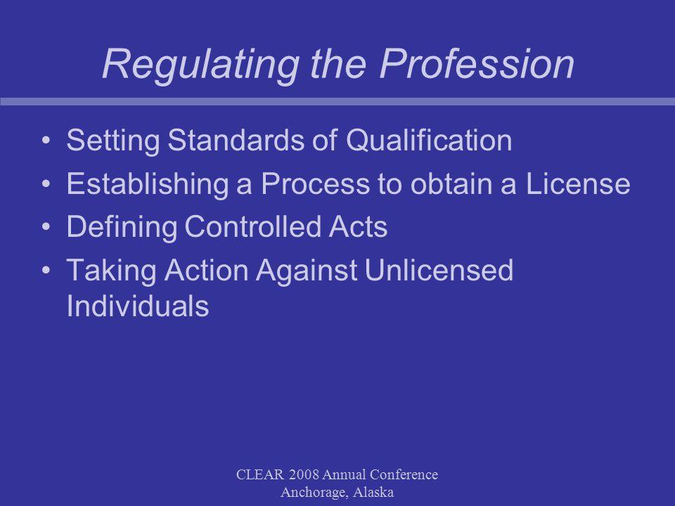 CLEAR 2008 Annual Conference Anchorage, Alaska Regulation & Governance James Collins, Director Delaware Division of Professional Regulation