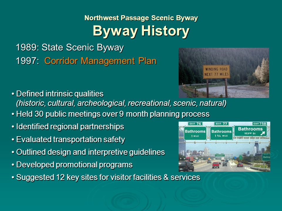 Northwest Passage Scenic Byway Byway History 1989: State Scenic Byway