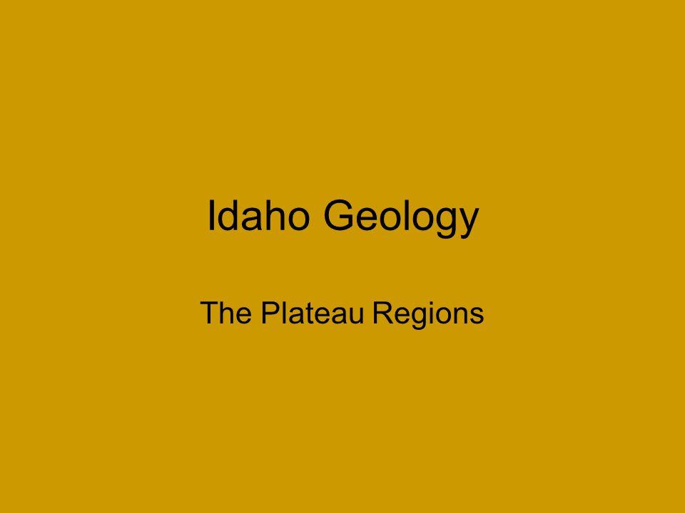 Idaho Geology The Plateau Regions