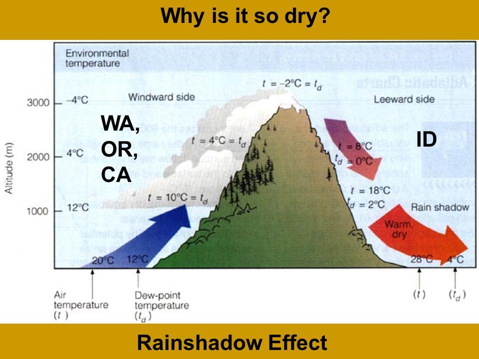 WA, OR, CA ID Why is it so dry? Rainshadow Effect