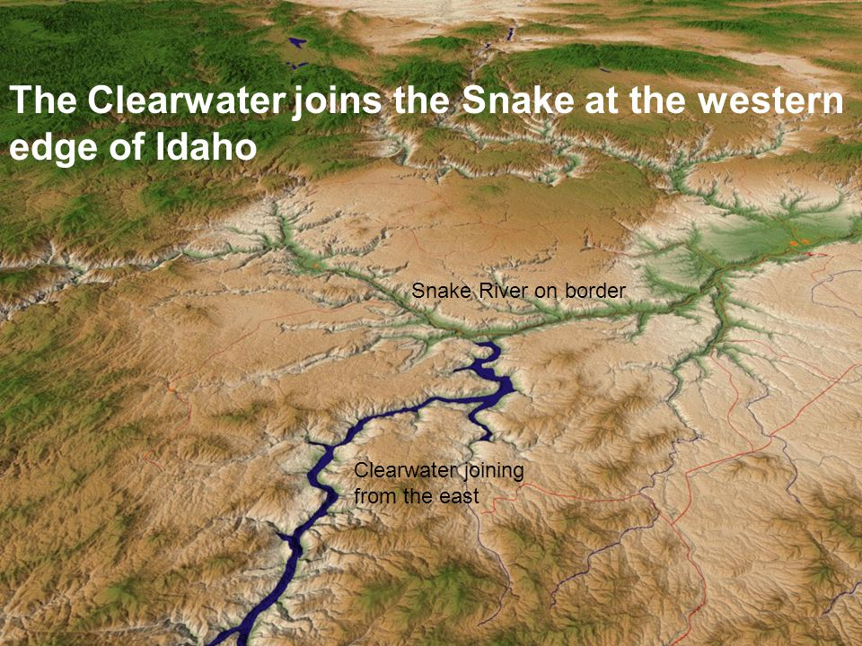 Snake River on border Clearwater joining from the east The Clearwater joins the Snake at the western edge of Idaho