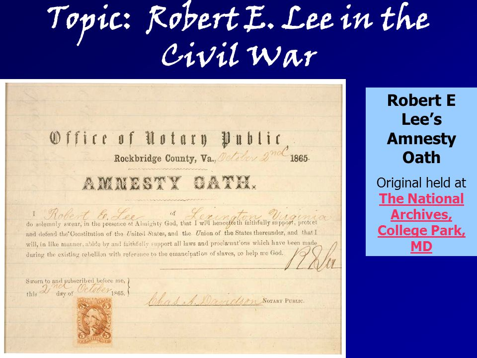 Robert E Lee's Amnesty Oath Original held at The National Archives, College Park, MD Topic: Robert E.
