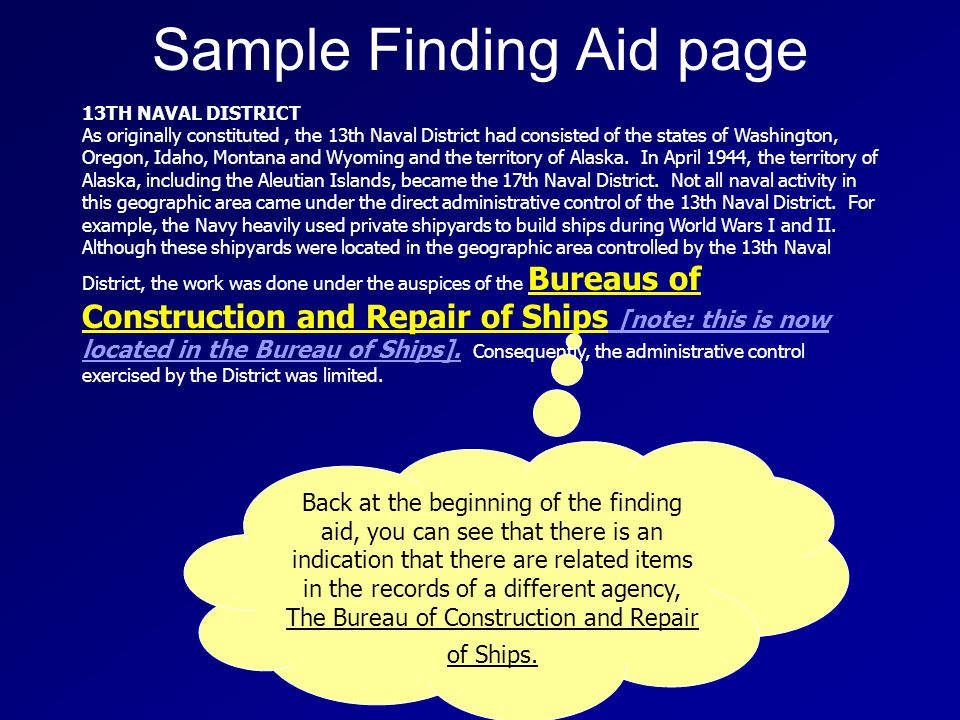 Sample Finding Aid page 13TH NAVAL DISTRICT As originally constituted, the 13th Naval District had consisted of the states of Washington, Oregon, Idaho, Montana and Wyoming and the territory of Alaska.
