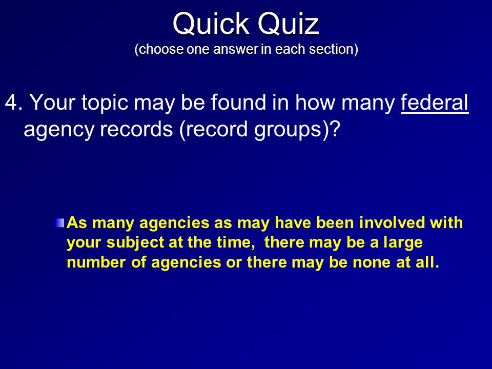 4. Your topic may be found in how many federal agency records (record groups).
