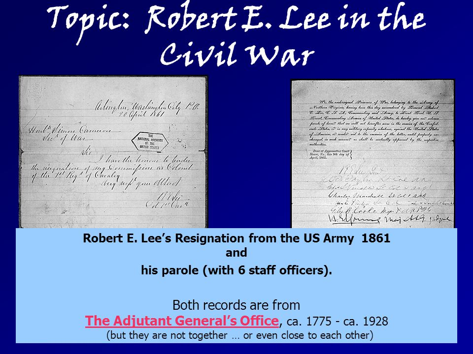 Robert E. Lee's Resignation from the US Army 1861 and his parole (with 6 staff officers).