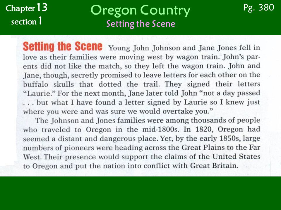 Oregon Country Setting the Scene Chapter 13 section 1 Dear Jane, Love, Laurie Pg. 380