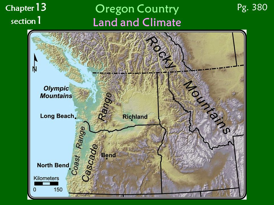 Chapter 13 section 1 Pg. 380 Oregon Country Land and Climate