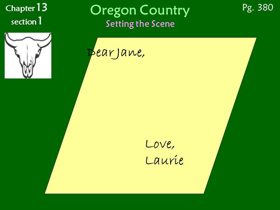 Oregon Country Fort Bridger Pg. 385 Chapter 13 section 1