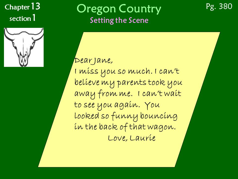 Oregon Country Trading With Native Americans (and other stops) Pg. 385 Chapter 13 section 1