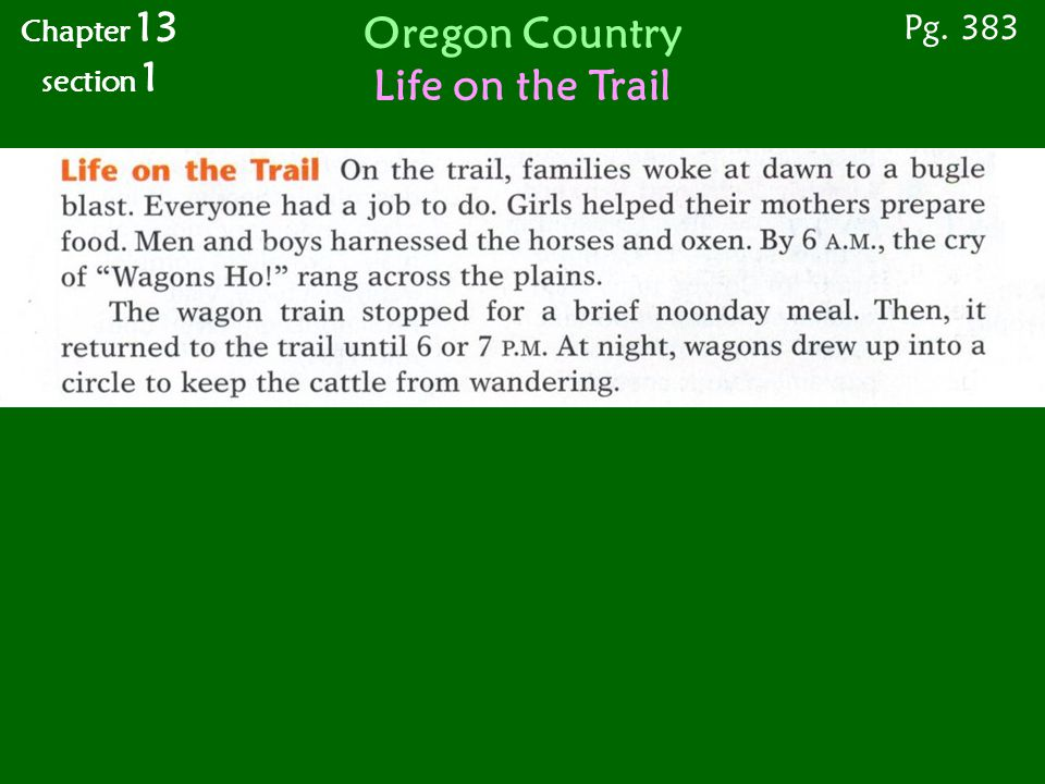 Pg. 383 Chapter 13 section 1 Oregon Country Life on the Trail