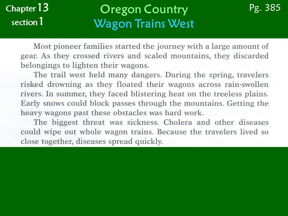 Pg. 385 Chapter 13 section 1 Oregon Country Wagon Trains West