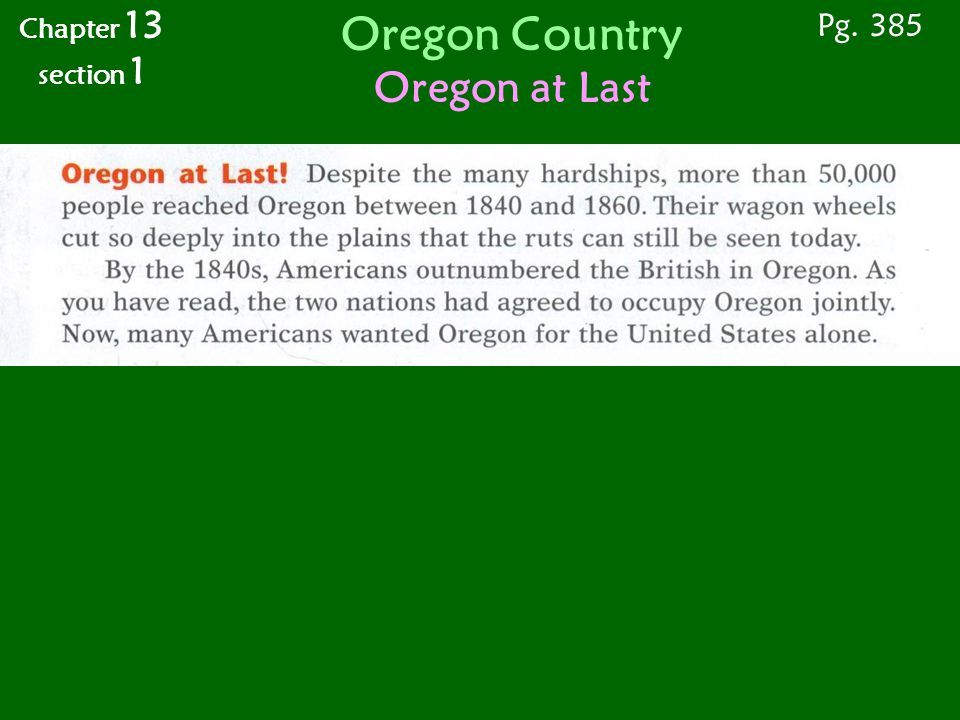 Oregon Country Oregon at Last Pg. 385 Chapter 13 section 1