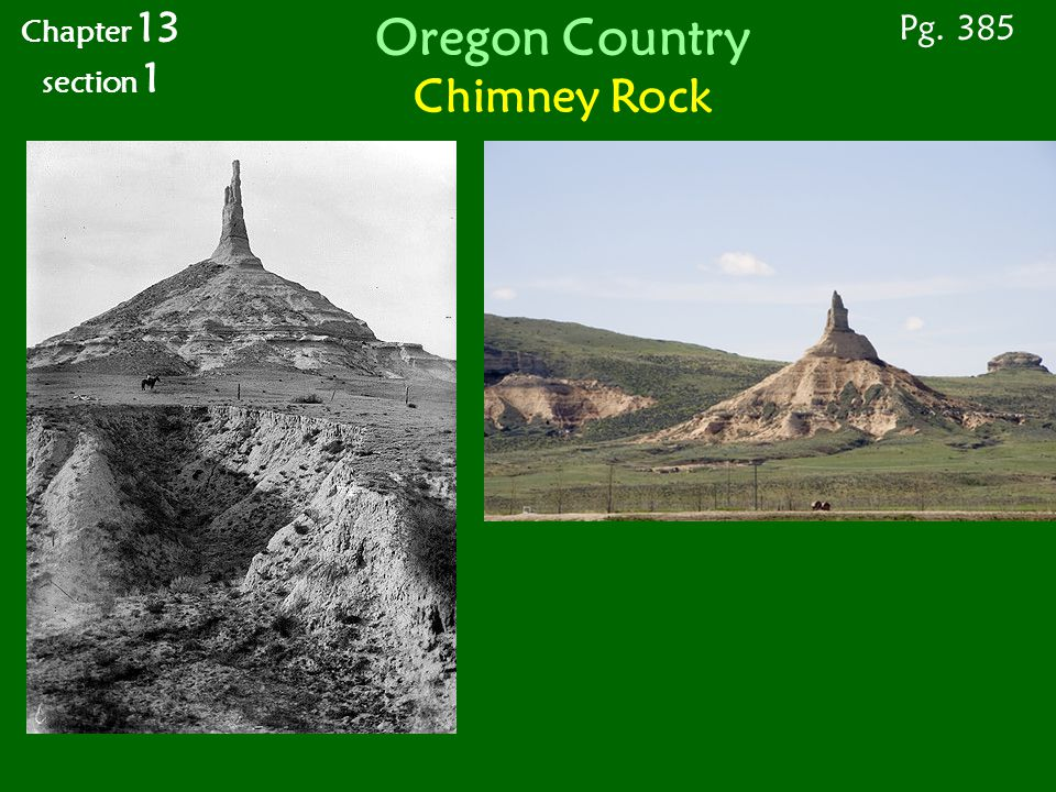Oregon Country Chimney Rock Pg. 385 Chapter 13 section 1