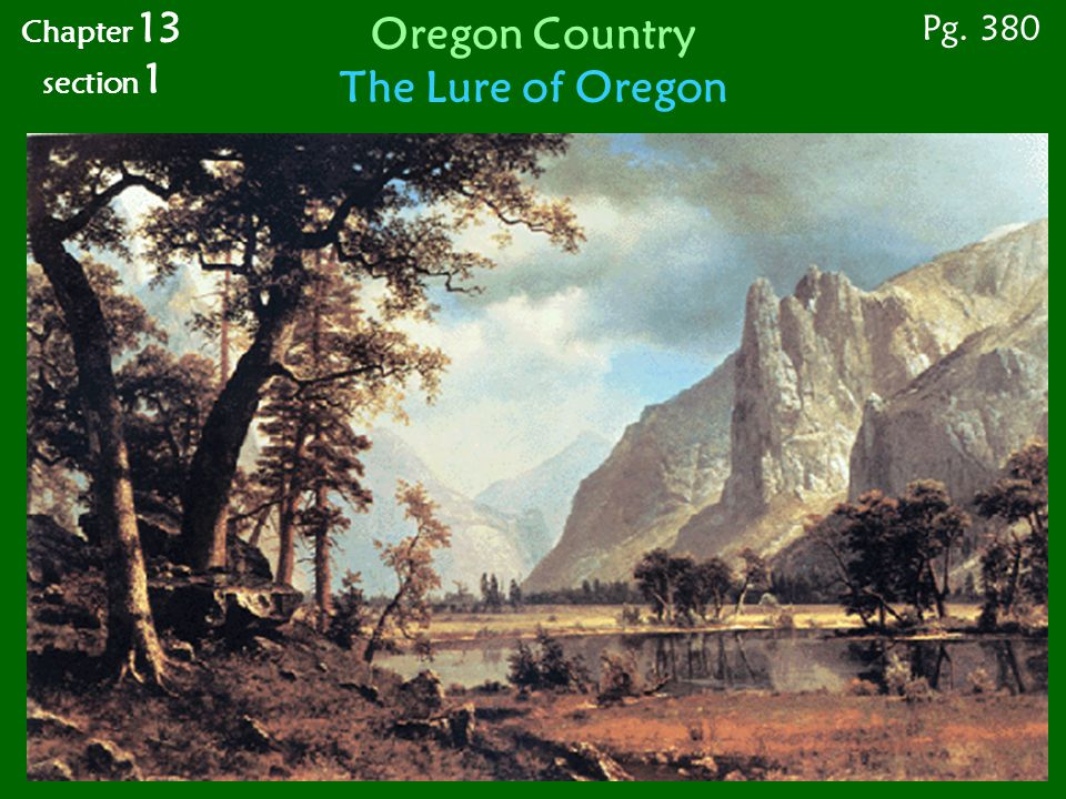 Circle the Wagons Pg. 384 Chapter 13 section 1 Oregon Country Wagon Trains West