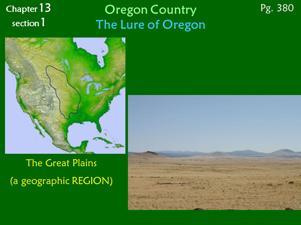 The Great Plains (a geographic REGION) Chapter 13 section 1 Pg.