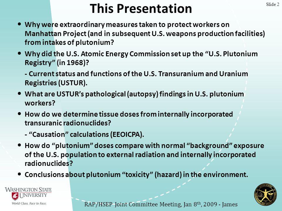 Slide 13 USTUR: Learning from Plutonium and Uranium Workers The US Transuranium Registry (USTR)