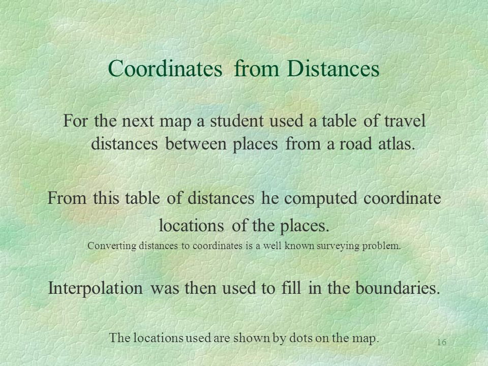 16 Coordinates from Distances For the next map a student used a table of travel distances between places from a road atlas. From this table of distanc