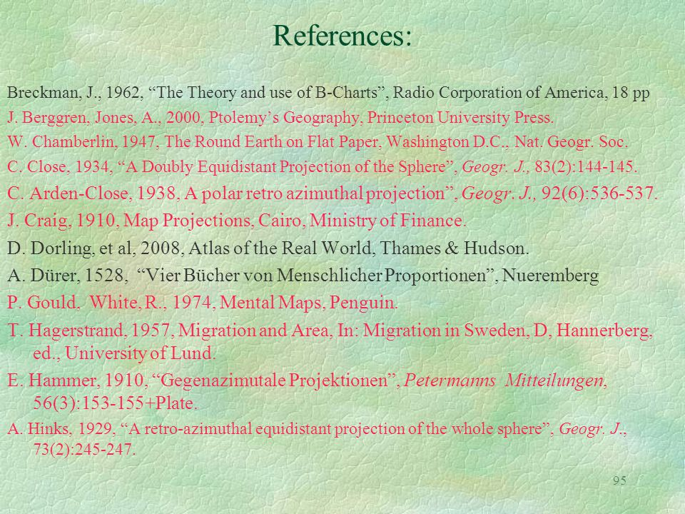 "95 References: Breckman, J., 1962, ""The Theory and use of B-Charts"", Radio Corporation of America, 18 pp J. Berggren, Jones, A., 2000, Ptolemy's Geogr"