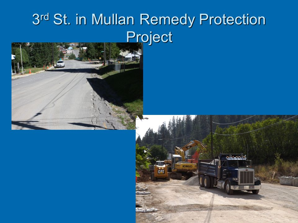 3 rd St. in Mullan Remedy Protection Project