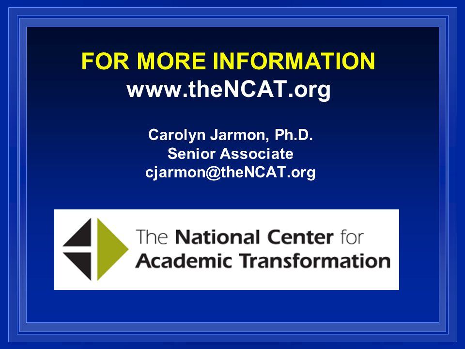 FOR MORE INFORMATION www.theNCAT.org Carolyn Jarmon, Ph.D. Senior Associate cjarmon@theNCAT.org