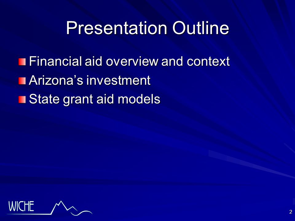 2 Presentation Outline Financial aid overview and context Arizona's investment State grant aid models