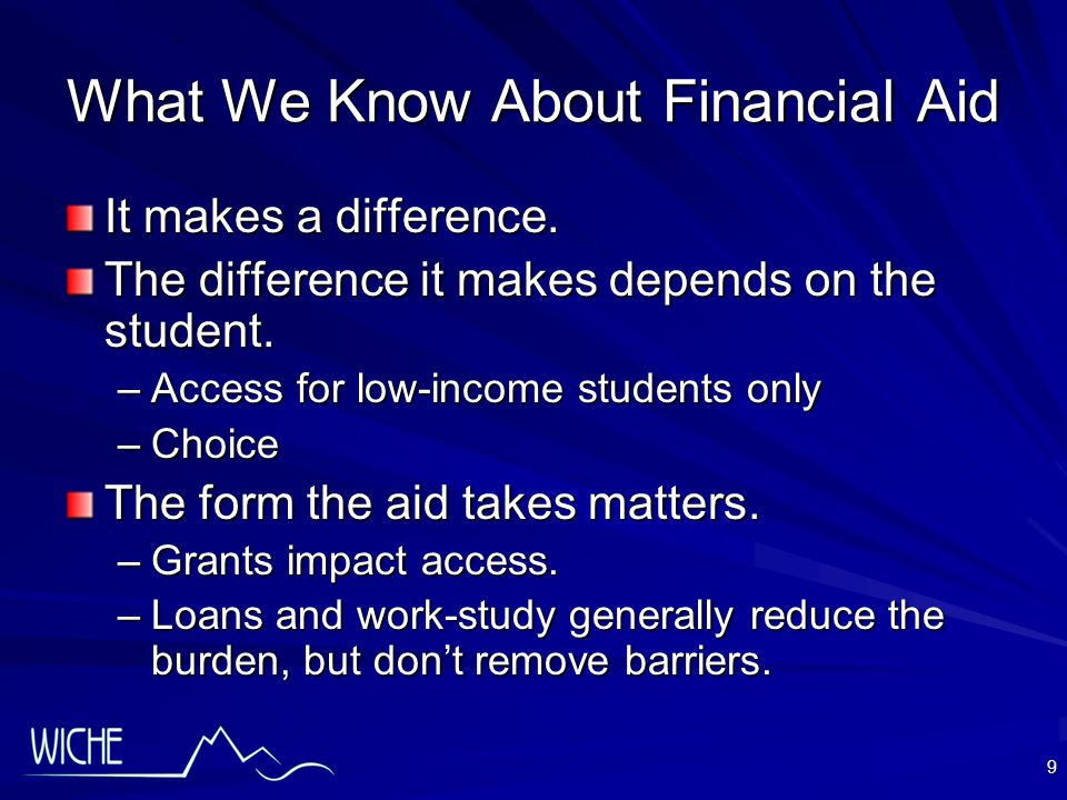 9 What We Know About Financial Aid It makes a difference.