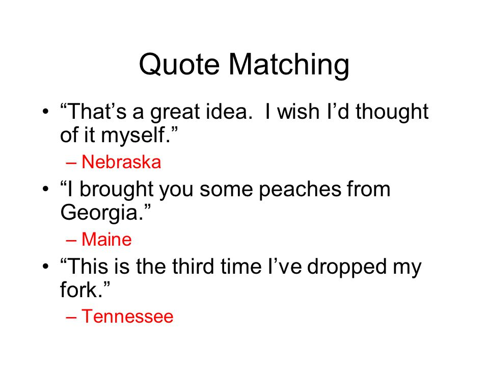 Quote Matching That's a great idea.