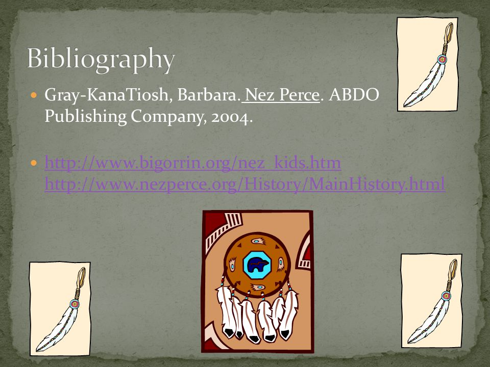 Gray-KanaTiosh, Barbara. Nez Perce. ABDO Publishing Company, 2004.