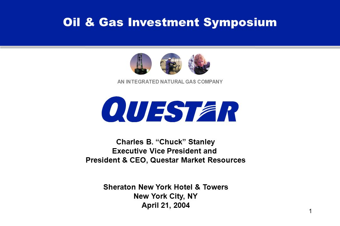 1 Oil & Gas Investment Symposium AN INTEGRATED NATURAL GAS COMPANY Charles B.
