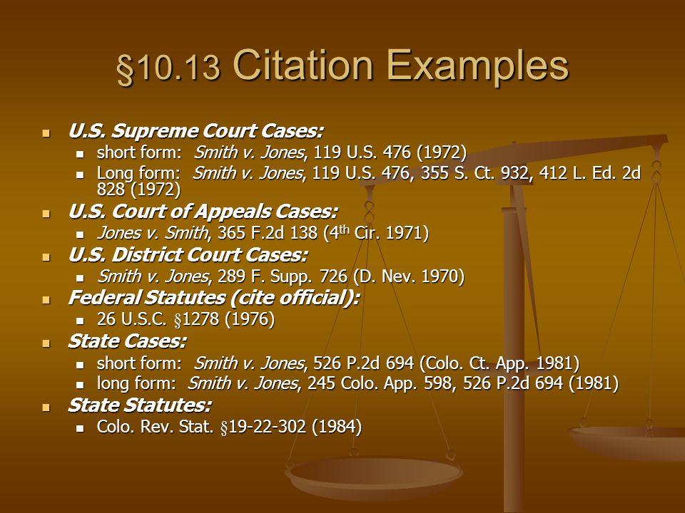§10.13 Citation Examples U.S. Supreme Court Cases: U.S.