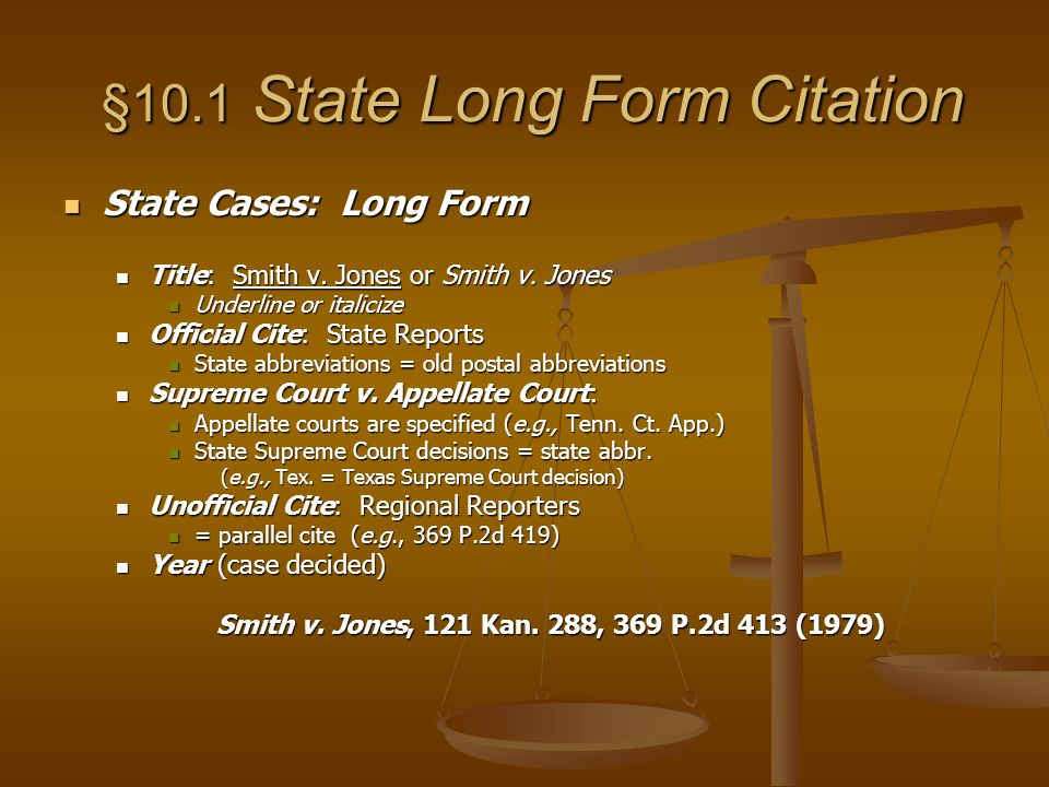 §10.1 State Long Form Citation §10.1 State Long Form Citation State Cases: Long Form State Cases: Long Form Title: Smith v.