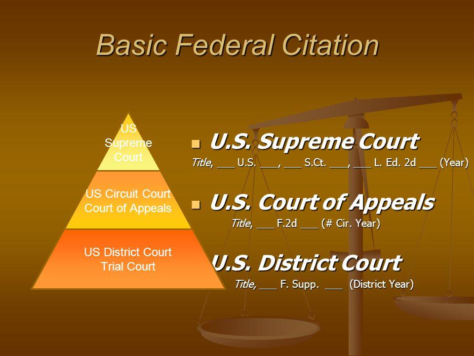 Basic Federal Citation U.S. Supreme Court Title, ___ U.S.