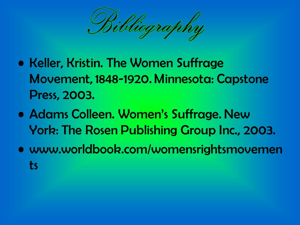 Keller, Kristin. The Women Suffrage Movement,