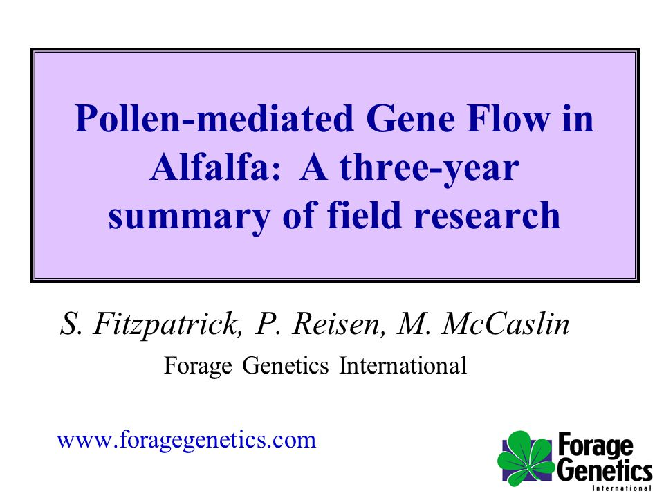 Pollen-mediated Gene Flow in Alfalfa : A three-year summary of field research S.
