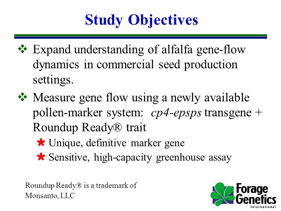Study Objectives  Expand understanding of alfalfa gene-flow dynamics in commercial seed production settings.