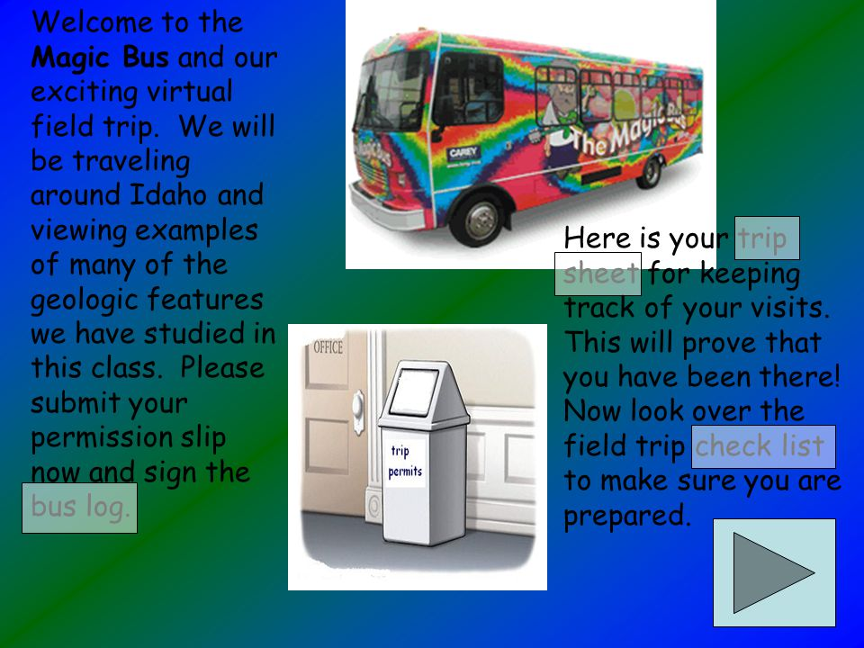 Welcome to the Magic Bus and our exciting virtual field trip.