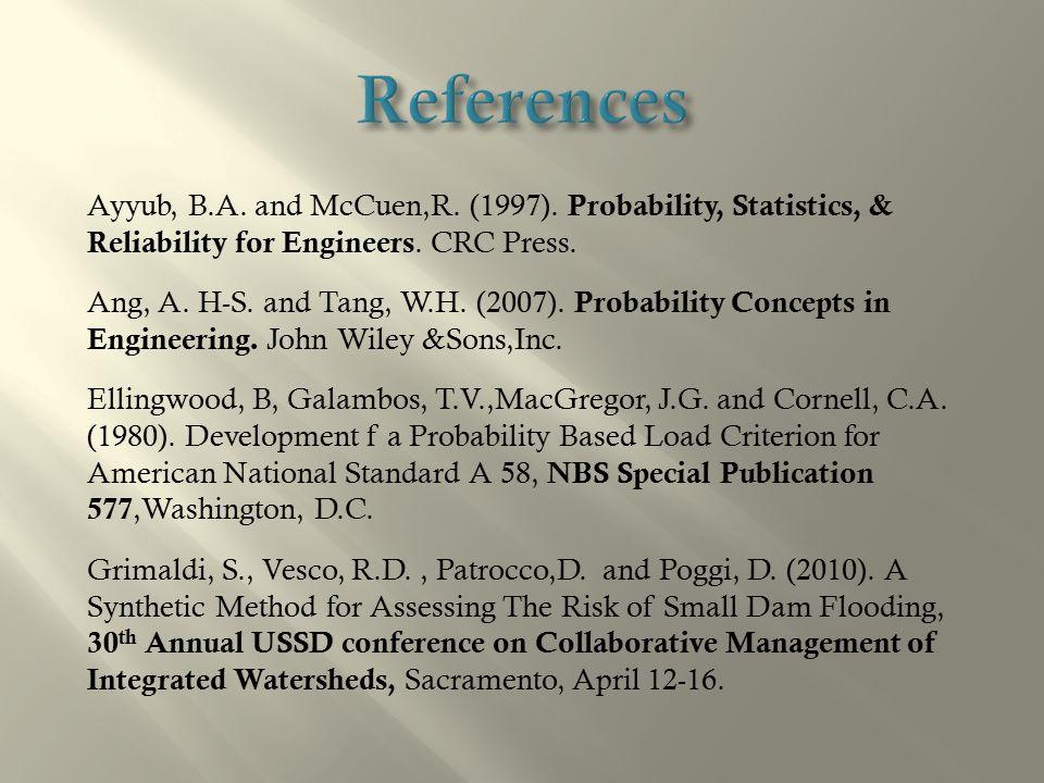 Ayyub, B.A.and McCuen,R. (1997). Probability, Statistics, & Reliability for Engineers.