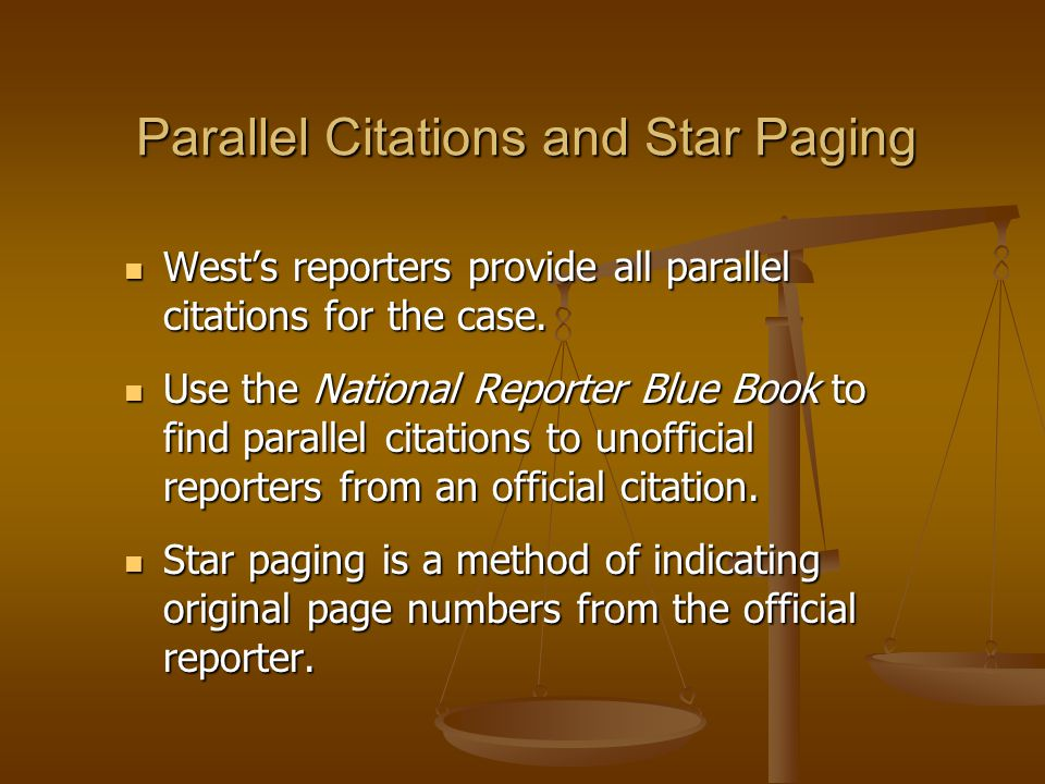 Parallel Citations and Star Paging West's reporters provide all parallel citations for the case.