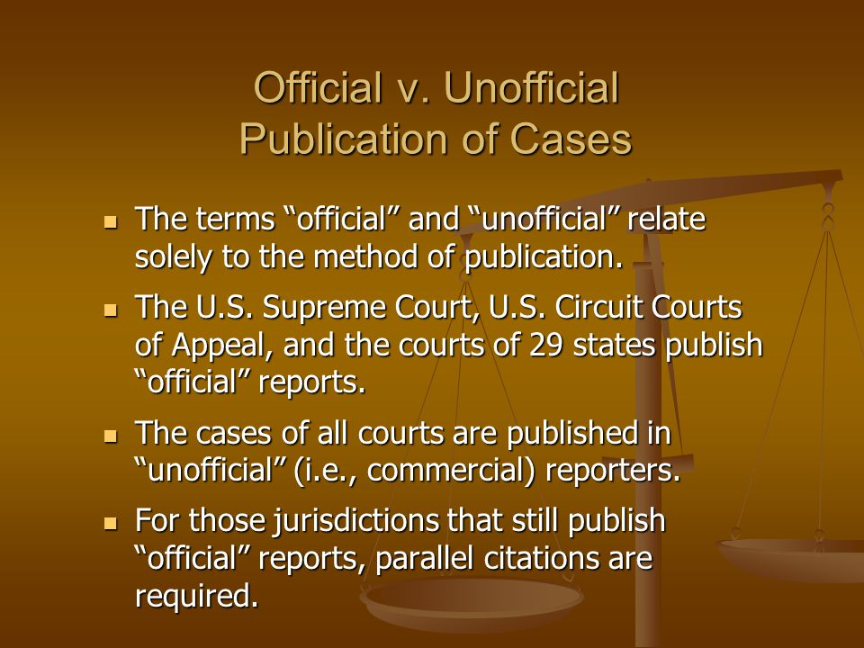 Publication of United States Supreme Court Cases United States Reports (U.S.) United States Reports (U.S.) Supreme Court Reporter (S.