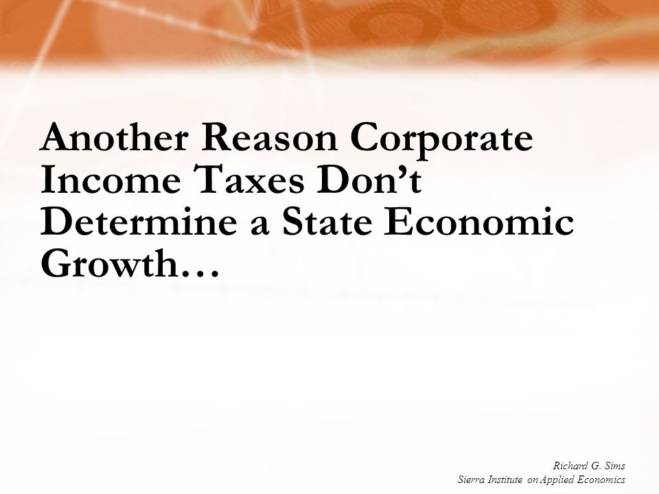 Another Reason Corporate Income Taxes Don't Determine a State Economic Growth… Richard G.