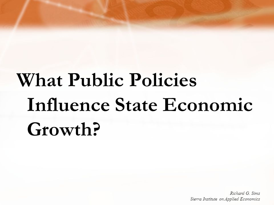 What Public Policies Influence State Economic Growth.