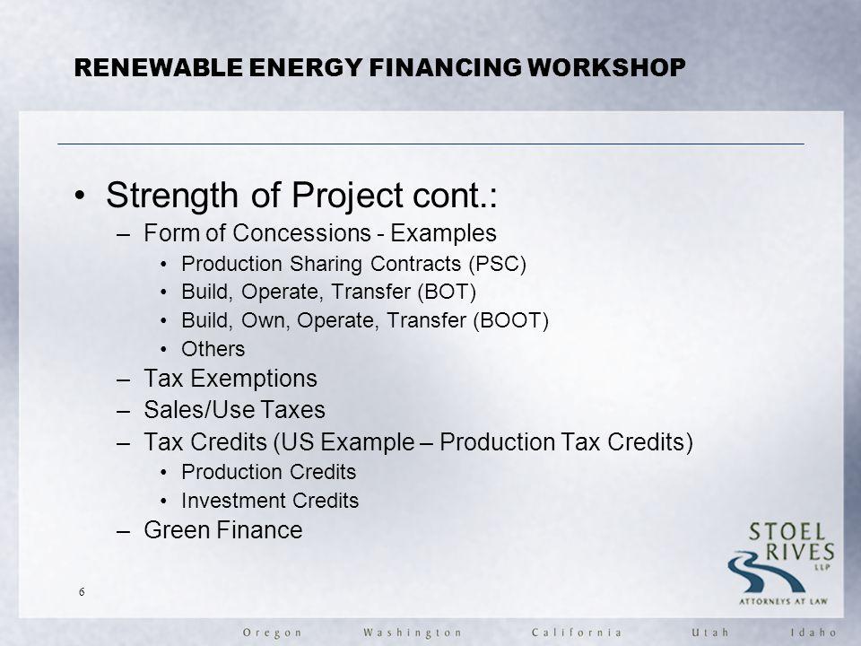 RENEWABLE ENERGY FINANCING WORKSHOP Allocation of Risks: –Financial Risks –Business Risks –No Clear Reproduceable Models 7