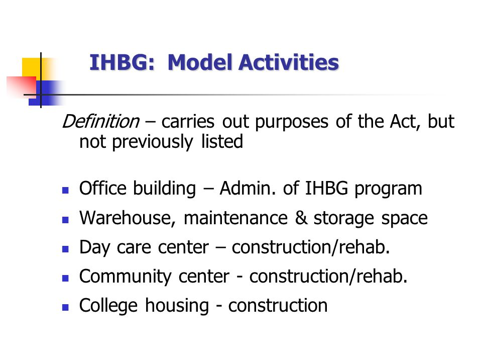 IHBG: Model Activities Definition – carries out purposes of the Act, but not previously listed Office building – Admin.
